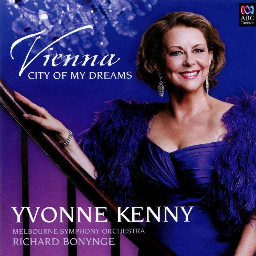 Yvonne Kenny - Vienna City of Dreams - ABC Classics: ABC4766905 - CD