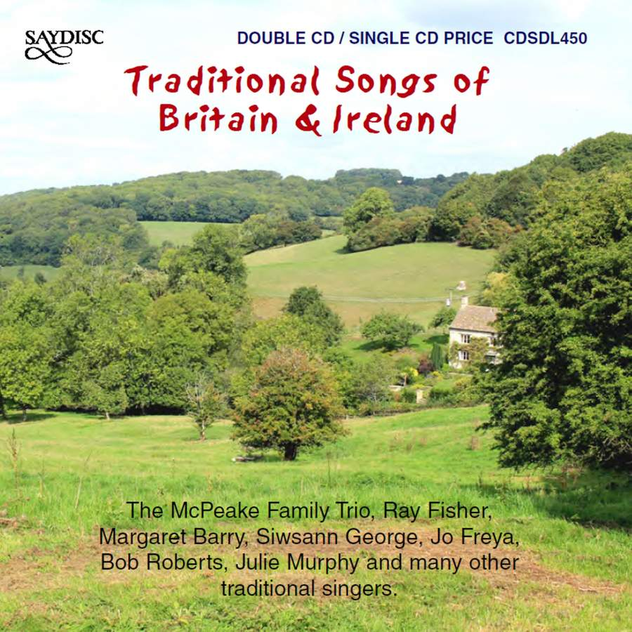 Traditional Songs of Britain & Ireland - Saydisc: CDSDL450