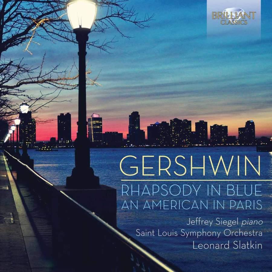 Gershwin: Rhapsody in Blue, An American in Paris - Brilliant ...