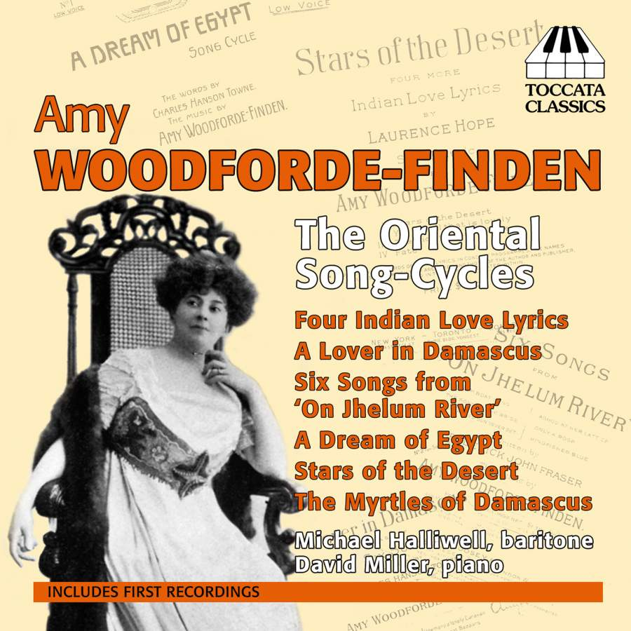 Amy Woodforde Finden The Oriental Song Cycles Toccata Classics