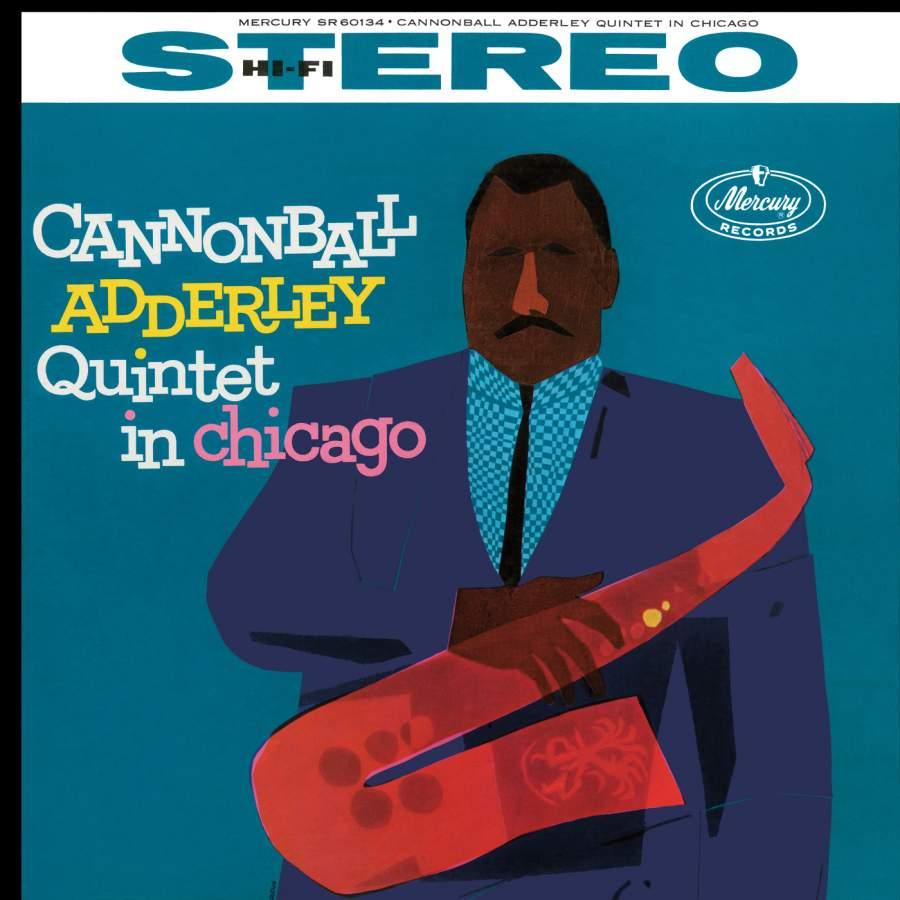 Cannonball Adderley Quintet In Chicago - Mercury: 5763985