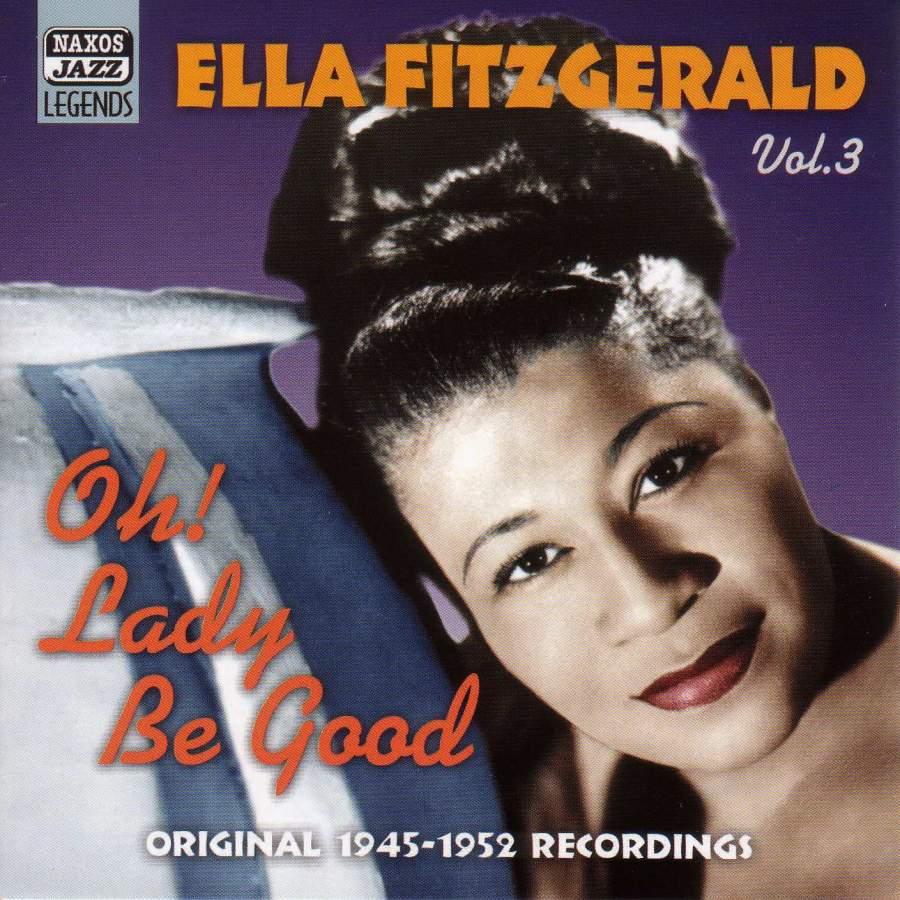 Ella Fitzgerald - Oh! Lady be Good (1945-1952) - Naxos
