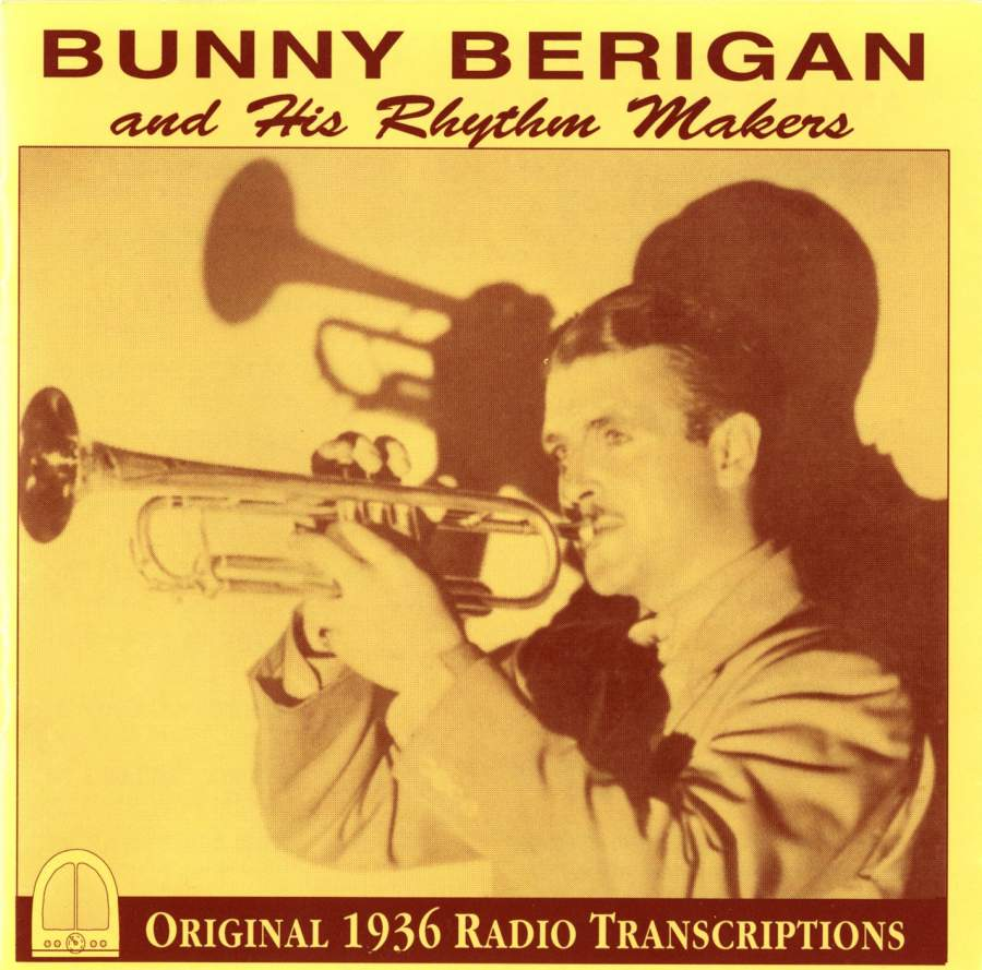 Bunny Berigan and His Rhythm Makers: Original 1936 Radio