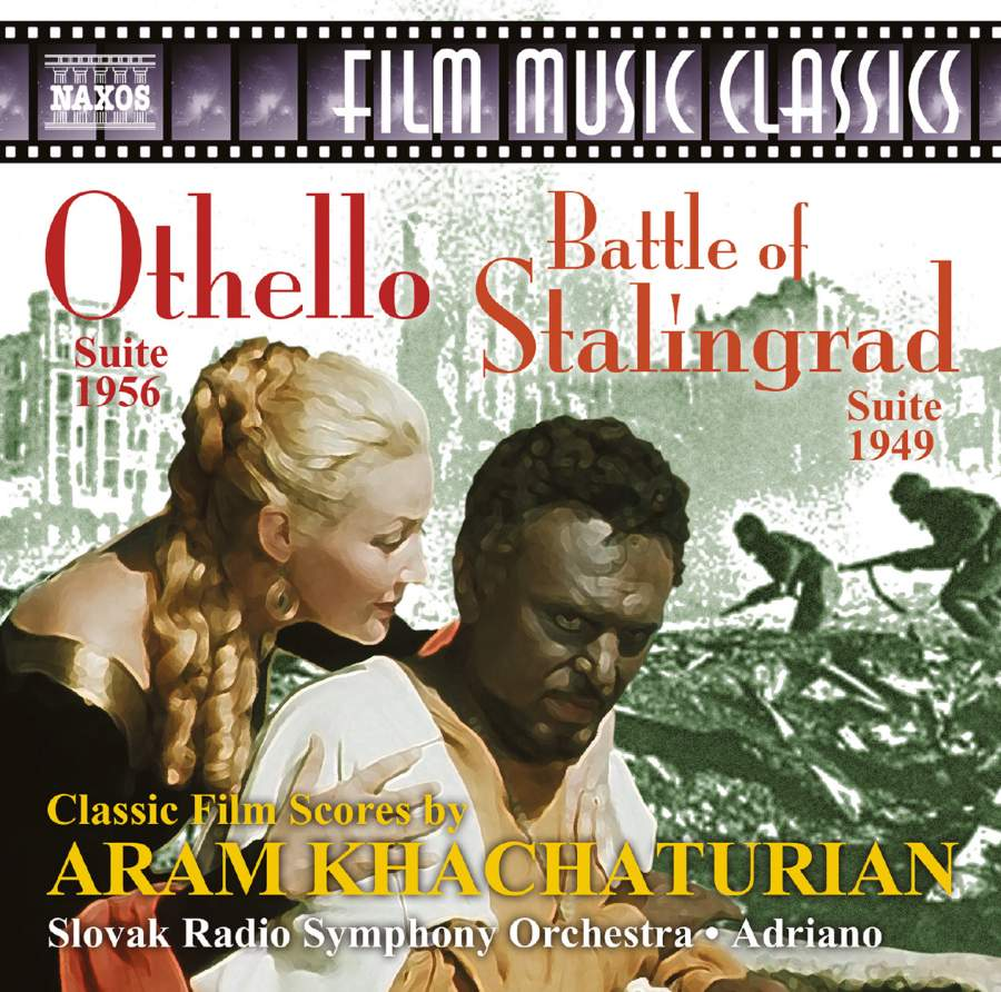 Khachaturian: Othello & Battle of Stalingrad Suites - Naxos: 8573389