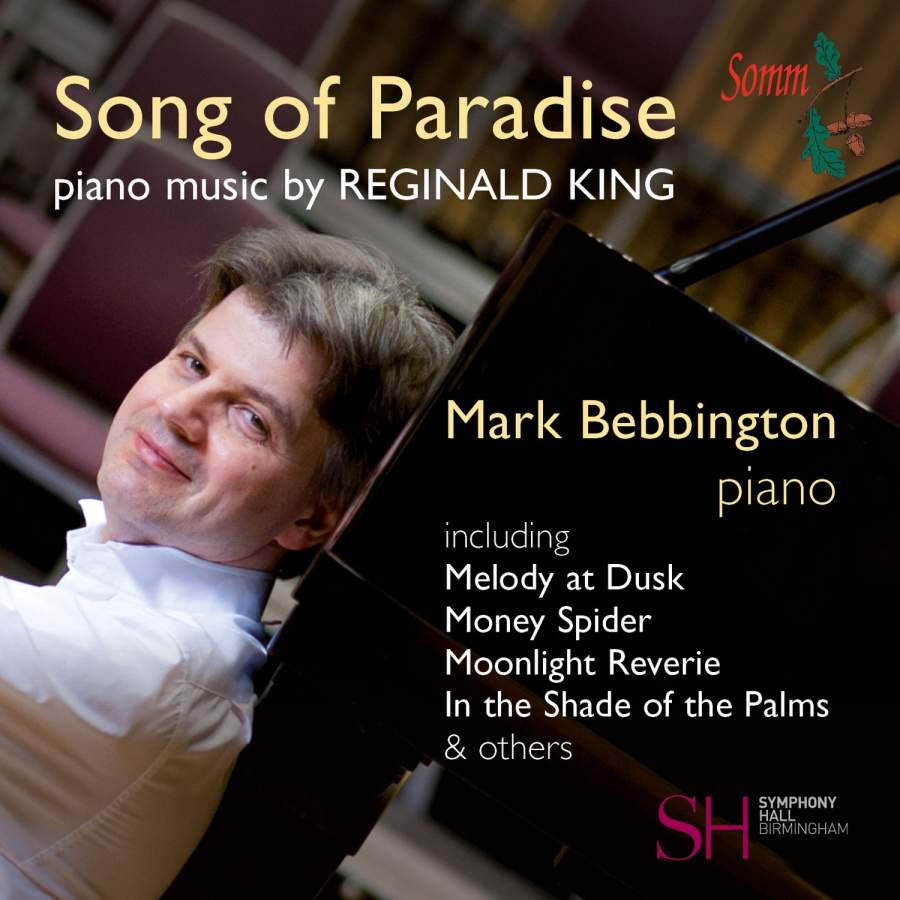Song of Paradise: Piano Music by Reginald King - Somm: SOMM0125 - CD