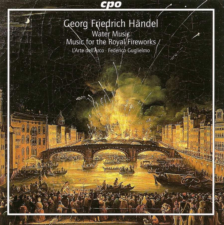 Handel - Water Music & Music For The Royal Fireworks - CPO: 7773122 ...