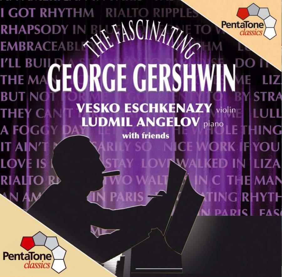 The Fascinating George Gershwin - Pentatone: PTC5186021