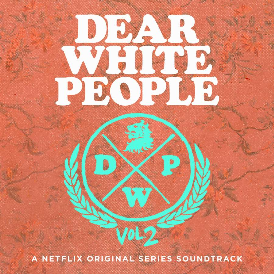 Dear White People Soundtrack Season 2 (A Netflix Original