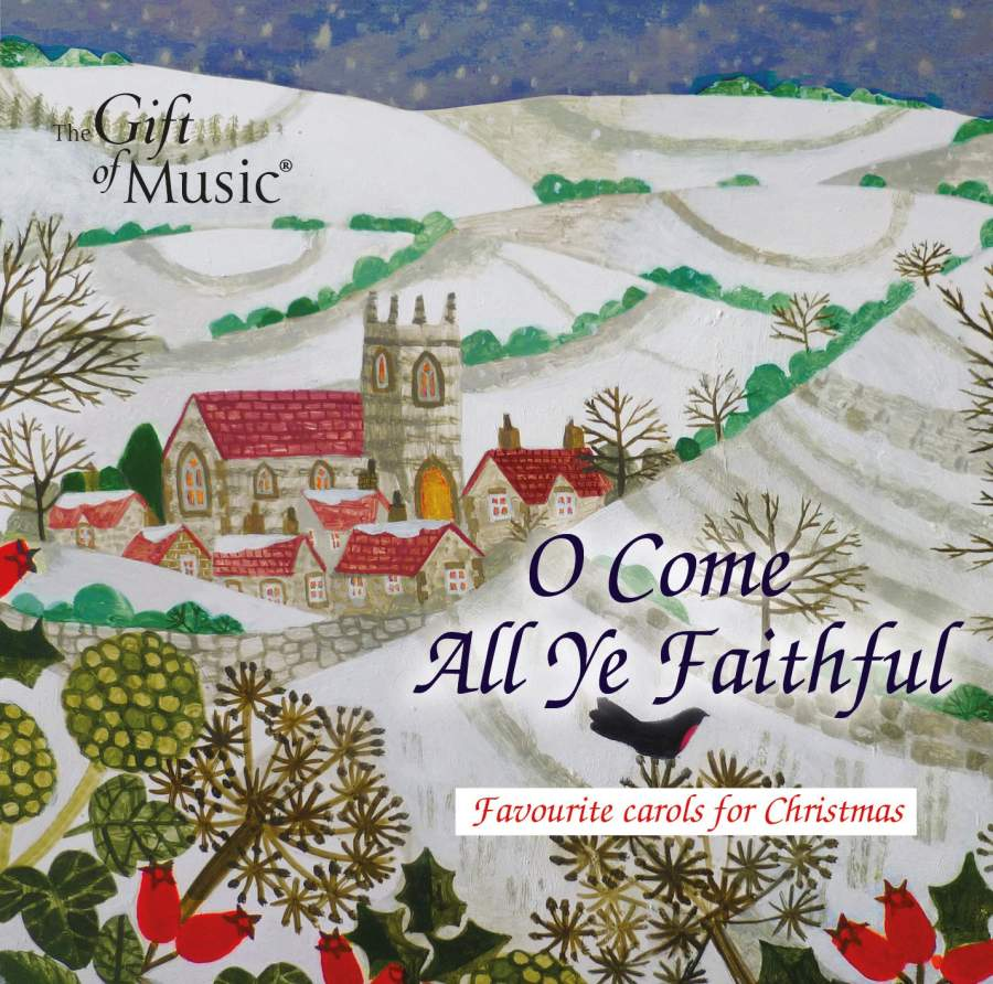 O Come All Ye Faithful: Favourite carols for Christmas - The Gift of Music: CCLCDG1290 - CD ...